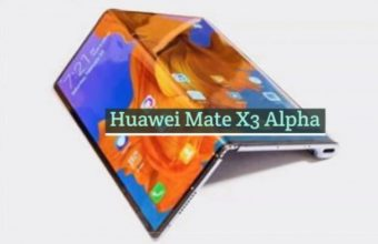 Huawei Mate X3 Alpha: Price, Release Date, Full Specification!