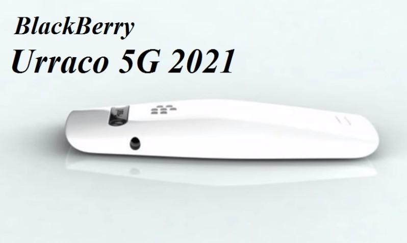 Blackberry Urraco 5G 2021